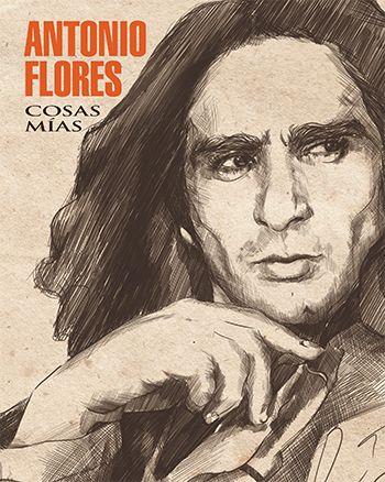 """El próximo 2 de octubre se cumplen 20 años sin Antonio Flores y saldrá a la venta """"Cosas mías"""""""