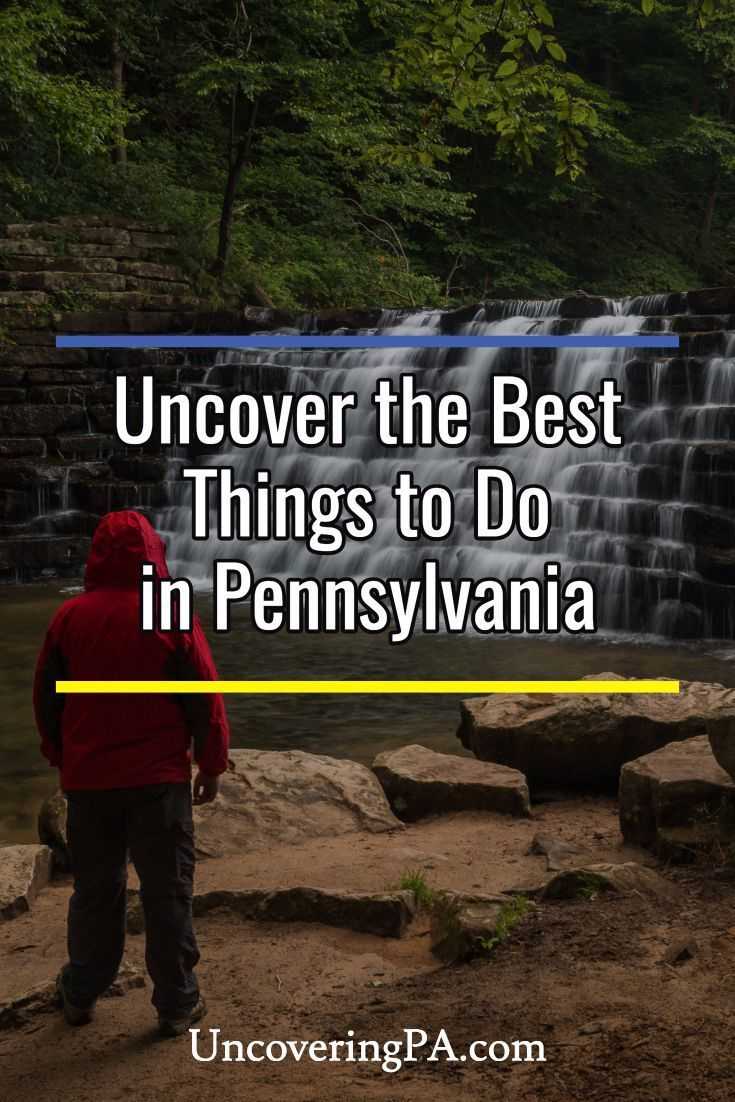 The best things to do in Pennsylvania