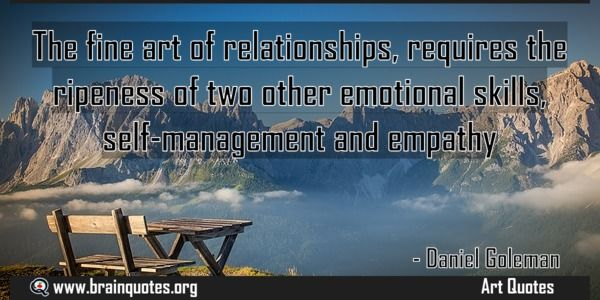 The fine art of relationships requires the ripeness of two other emotional Meaning  The fine art of relationships requires the ripeness of two other emotional skills self-management and empathy  For more #brainquotes http://ift.tt/28SuTT3  The post The fine art of relationships requires the ripeness of two other emotional Meaning appeared first on Brain Quotes.  http://ift.tt/2nnCoJh