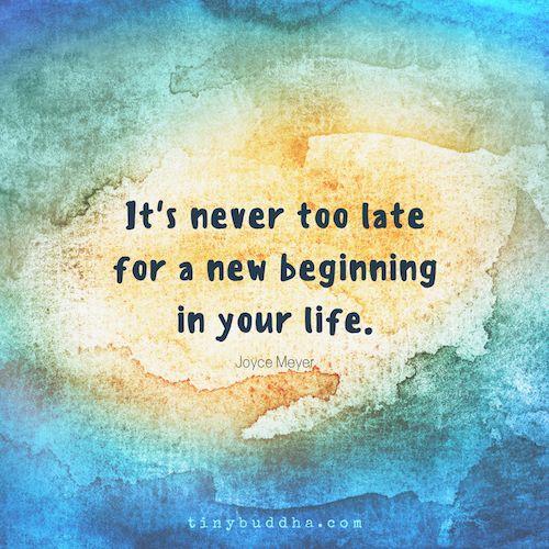 Es ist nie zu spät für einen Neuanfang...