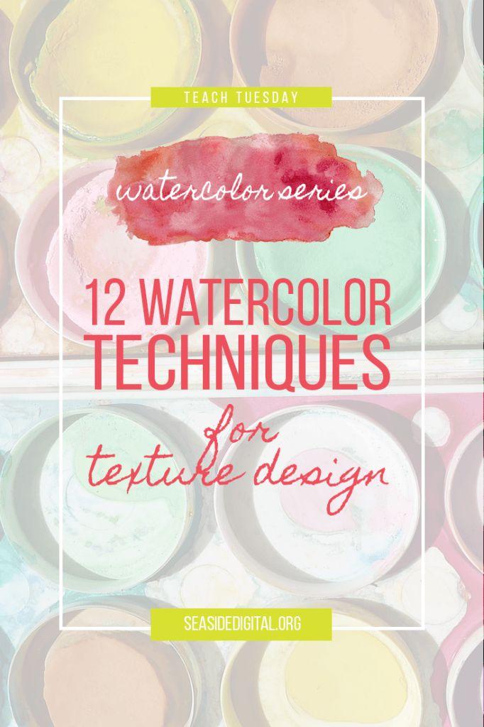12 Watercolor Techniques for Texture Design
