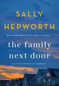 Title The Family Next Door Author Sally Hepworth  Coming SoonAnd I Cant Wait