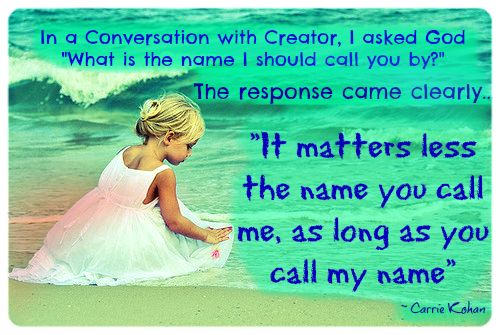 "Conversation with Creator.... ""It Matters More That You Call My Name..."""