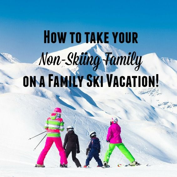 What do you do if you haven't been on skis since high school, your eldest has skied twice and the youngest two never? You go on a family ski vacation!