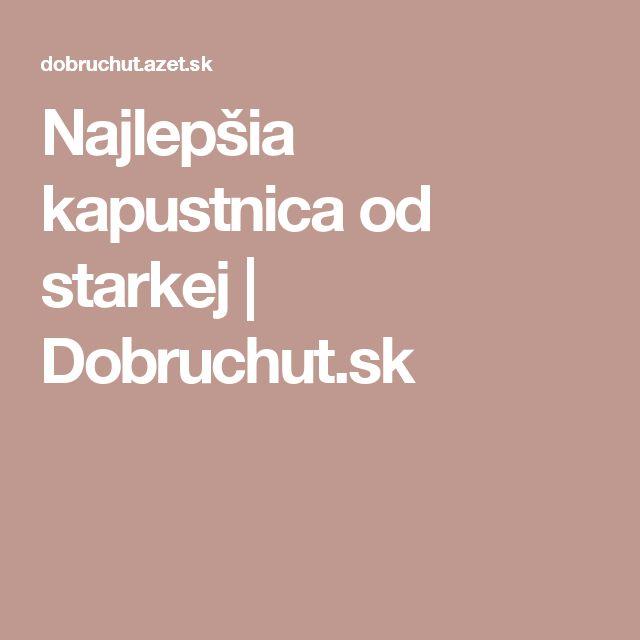 Najlepšia kapustnica od starkej | Dobruchut.sk