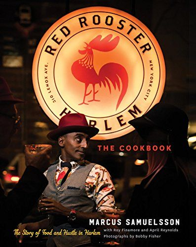 The Red Rooster Cookbook: The Story of Good Food and Hustle in Harlem by Marcus Samuelsson
