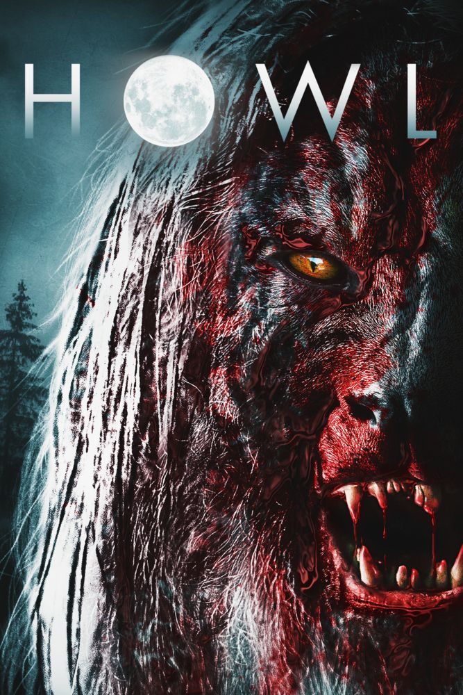 Howl Movie Poster - Ed Speelers, Shauna MacDonald, Elliot Cowan  #Howl, #MoviePoster, #Horror, #PaulHyett, #EdSpeelers, #ElliotCowan, #ShaunaMacDonald