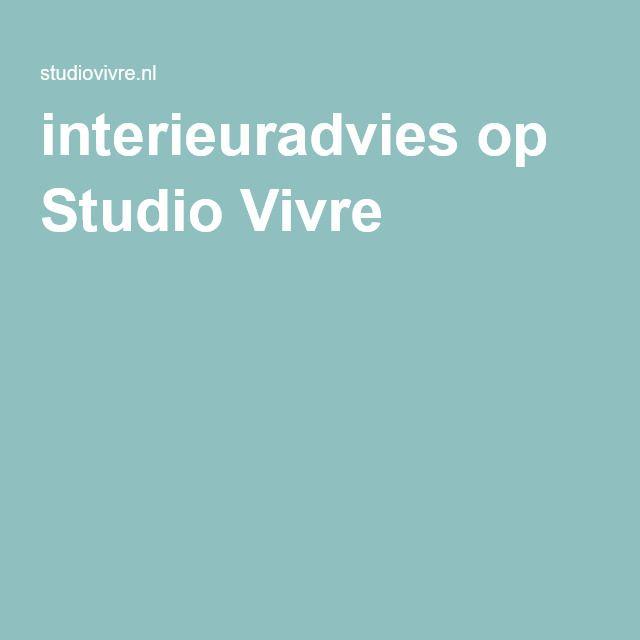 interieuradvies op Studio Vivre vanaf 55,-
