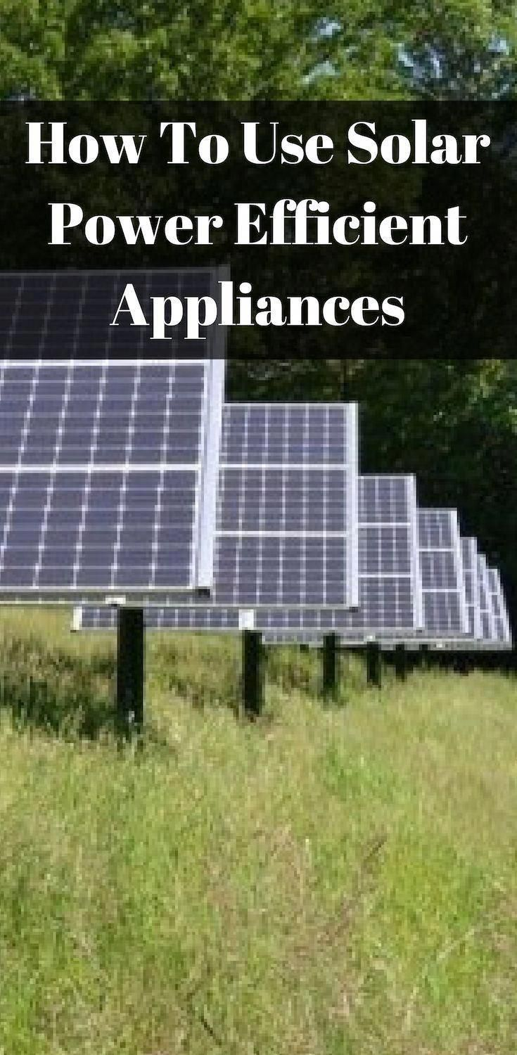 Solar Power Efficient Appliances Solarenergy Solarpower Solarinstallation Solarelectricity Solarpower Solartechnol Solar Energy Panels Best Solar Panels Solar