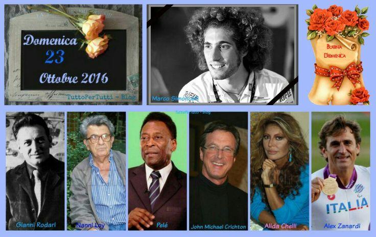 23 OTTOBRE 2016 Domenica  LA PERLA DEL GIORNO: by Luca Sguazzini Alzo la voce non per urlare, ma per far sì che coloro che non hanno voce possano essere ascoltati!  Compleanni, addii, storia e le notizie curiose: Almanacco completo in 1 clik sul blog ----> http://tucc-per-tucc.blogspot.it/2016/10/23-ottobre-2016-domenica.html