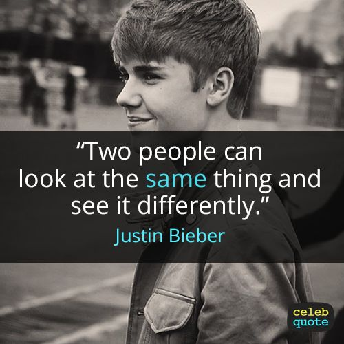 Justin Bieber Quote (About people)