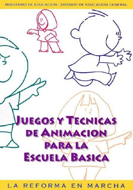 Juegos y técnicas de animación para la escuela - http://materialeducativo.org/juegos-y-tecnicas-de-animacion-para-la-escuela/
