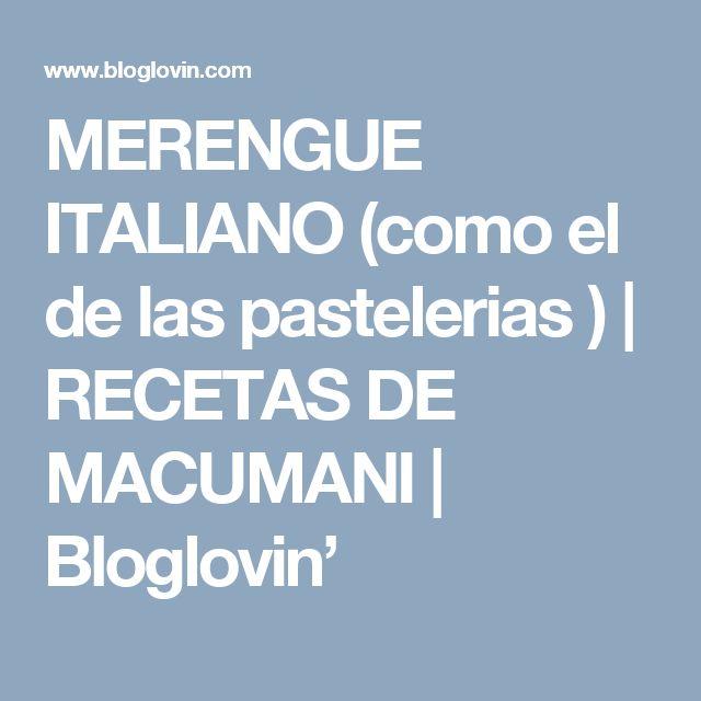MERENGUE ITALIANO (como el de las pastelerias ) | RECETAS DE MACUMANI | Bloglovin'