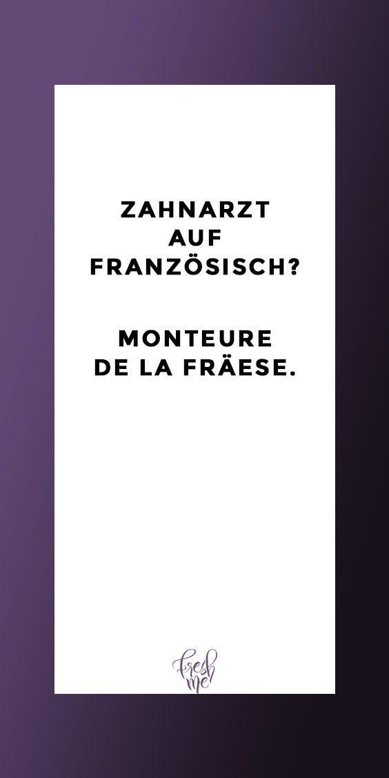 Lustige Sprüche #funny #witzig #lustig #spruch #sprüche  Zahnarzt auf Französ…
