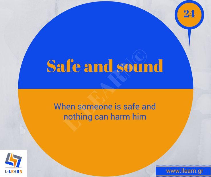 Safe and sound. #Αγγλικά #αγγλικοί #ιδιωματισμοί