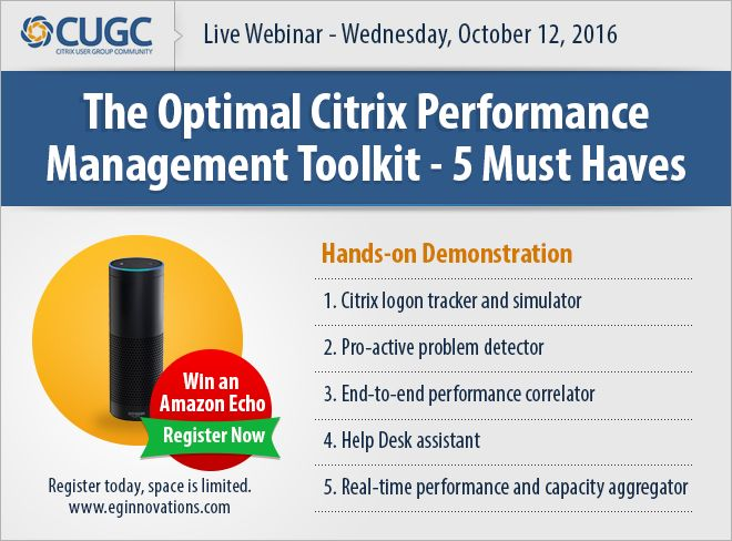 Live Webinar: The Optimal Citrix Performance Management Toolkit | Five Must Haves, Wednesday, 12 October 2016.