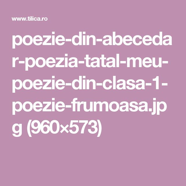 poezie-din-abecedar-poezia-tatal-meu-poezie-din-clasa-1-poezie-frumoasa.jpg (960×573)