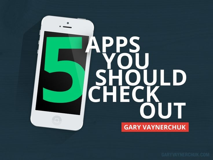 Five Apps You Should Download Today by Gary Vaynerchuk via slideshare... Medio sospechosas pero interesantes