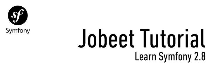 Symfony 2.8 Jobeet Tutorial – Dragos Holban – Medium