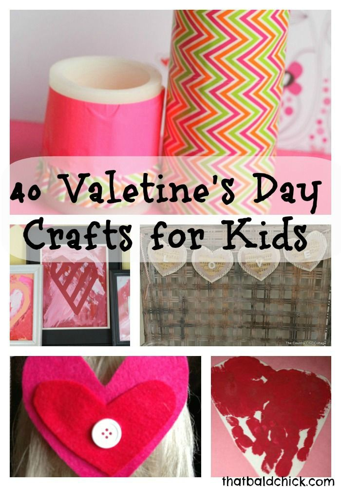 40 Valentine Crafts for Kids - Something to do with my three girls!