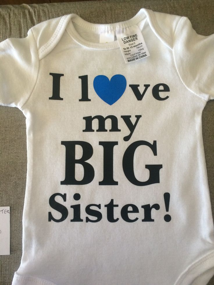 """Special order I made for a """"Big Sister"""" who wanted her new baby brother to be able to wear something that acknowledged her! Made with Silhouette machine and Heat Transfer Vinyl."""