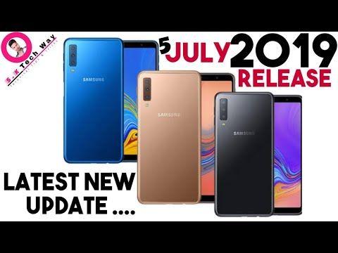 Samsung Galaxy A7 2018 Release New Update July 2019 S K Tech Way Youtube In 2020 Samsung Galaxy Galaxy Phone Phone