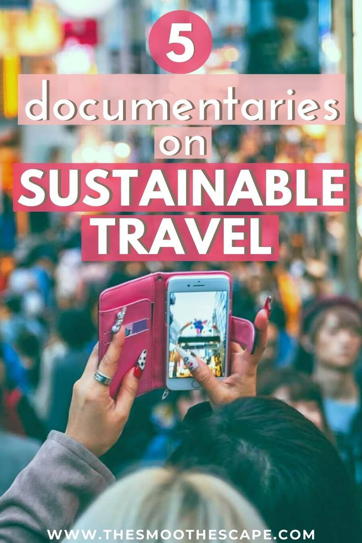 5 Sustainable Travel Documentaries To Watch Sustainable Travel Responsible Travel Ethical Travel