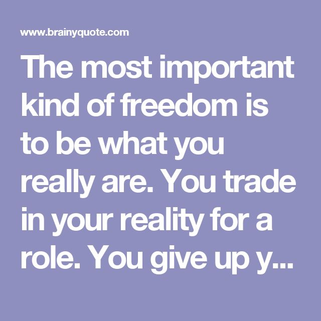 The most important kind of freedom is to be what you really are. You trade in your reality for a role. You give up your ability to feel, and in exchange, put on a mask. - Jim Morrison at BrainyQuote