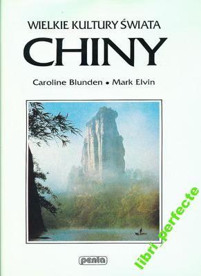 WIELKIE KULTURY ŚWIATA CHINY CAROLINE BLUNDEN Azja
