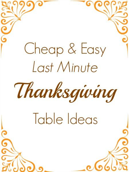 Last minute thanksgiving table ideas inexpensive and easy for Easy cheap thanksgiving decorations
