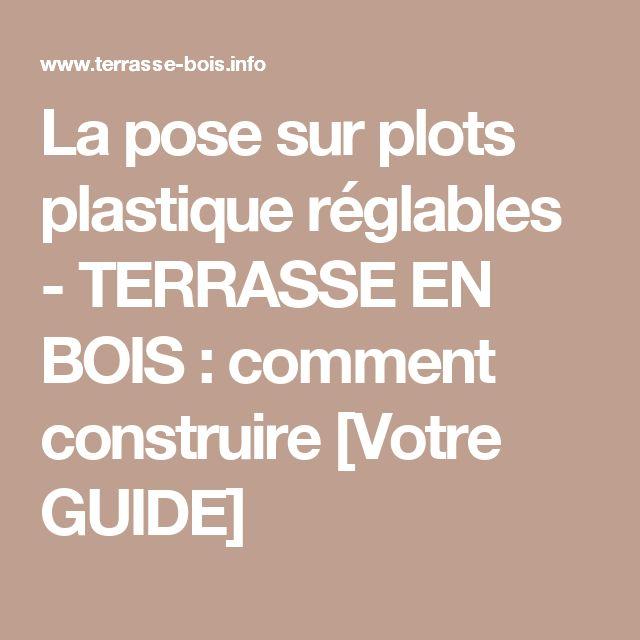 La pose sur plots plastique réglables - TERRASSE EN BOIS  comment - terrasse bois sur plots reglables