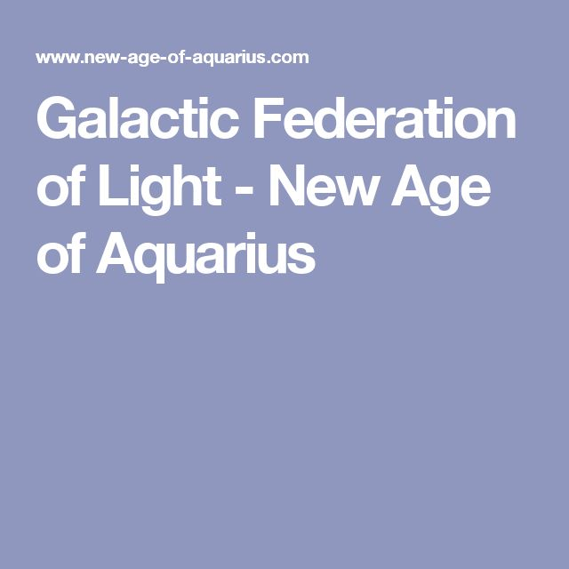 Galactic Federation of Light - New Age of Aquarius