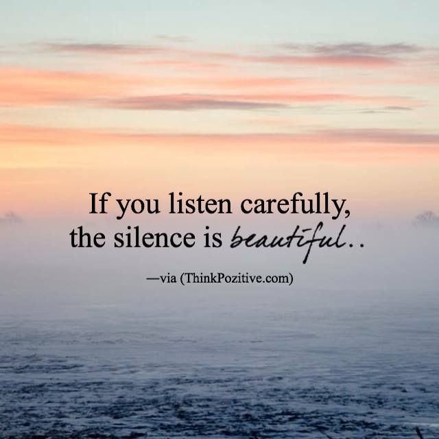 If you listen carefully the silence is beautiful for more quotes follow deep quotes