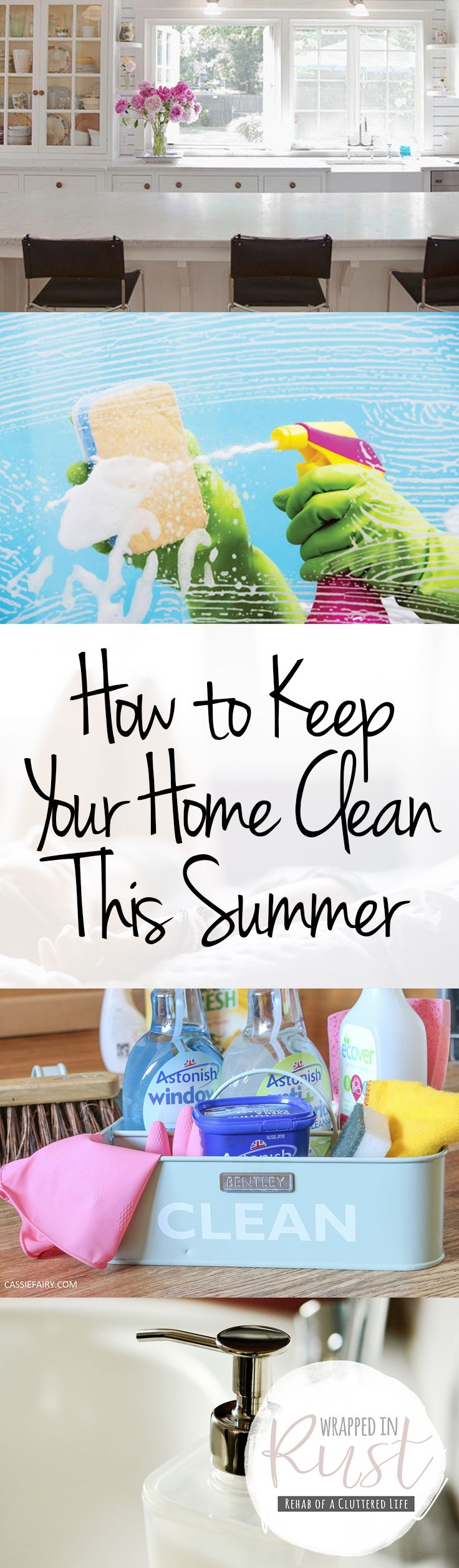 'How to Keep Your Home Clean This Summer...!' (via wrappedinrust.com)
