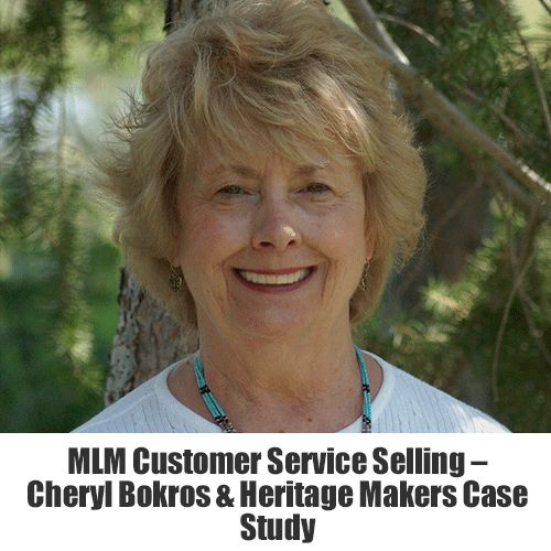 MLM Customer Service Selling - Cheryl Bokros and Heritage Makers