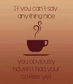 Coffee!!! Funny I feel this way every morning. Need my Starbucks. Yes, I'm addicted.