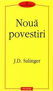 Noua Povestiri - Salinger este autorul meu preferat ;)