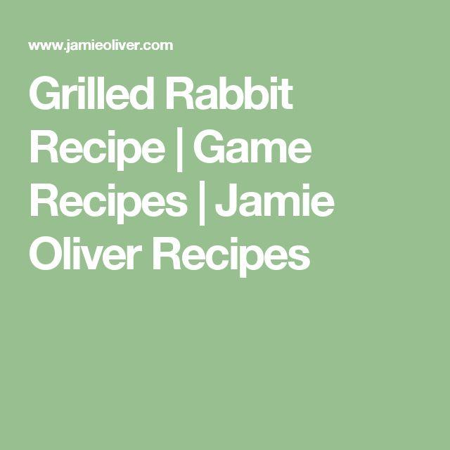 Grilled Rabbit Recipe | Game Recipes | Jamie Oliver Recipes