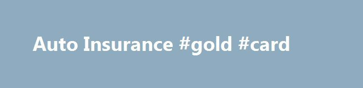 "Auto Insurance #gold #card http://insurance.remmont.com/auto-insurance-gold-card/  #insurance auto quote # Auto Insurance %img src=""https://www.insurancewebsitebuilder.com/img/%3C/strong%3E%3C/p%3E%0D%0A%3Cp%3Ewww.mcgheeinsurance.com/Free%20online%20quote%20in%20seconds.bmp"" /% FREE QUOTES Click the box NOW. Easy As 1-2-3 We do NOT share your information with anyone . ""Saving Money for thousands of Families Businesses in Arkansas every year"" We are a locally owned and operated agency that…"