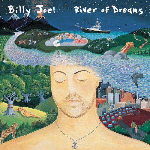 The River of Dreams -Billy Joel