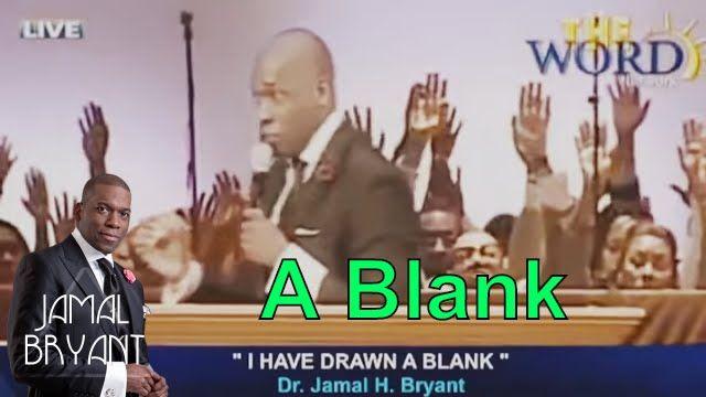 Pastor Jamal Bryant Minitries Sermons 2016 - Dr Jamal Bryant I Have Drawn A Blank