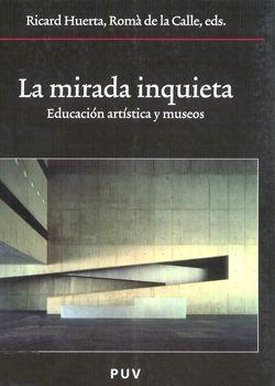 La mirada inquieta : educación artística y museos  L/Bc 069 MIR