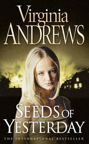 Seeds of Yesterday (Virginia Andrews) - 4th novel of the Dollanganger series