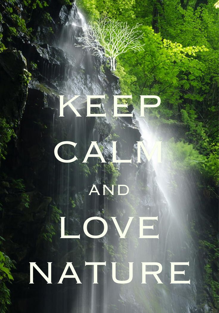 keep calm and love nature / created with Keep Calm and Carry On for iOS #keepcalm #waterfall #nature