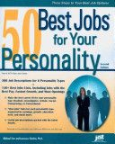50 Best Jobs for Your Personality, By J. Michael Farr and Laurence Shatkin, Call # HF5381.15.F3618