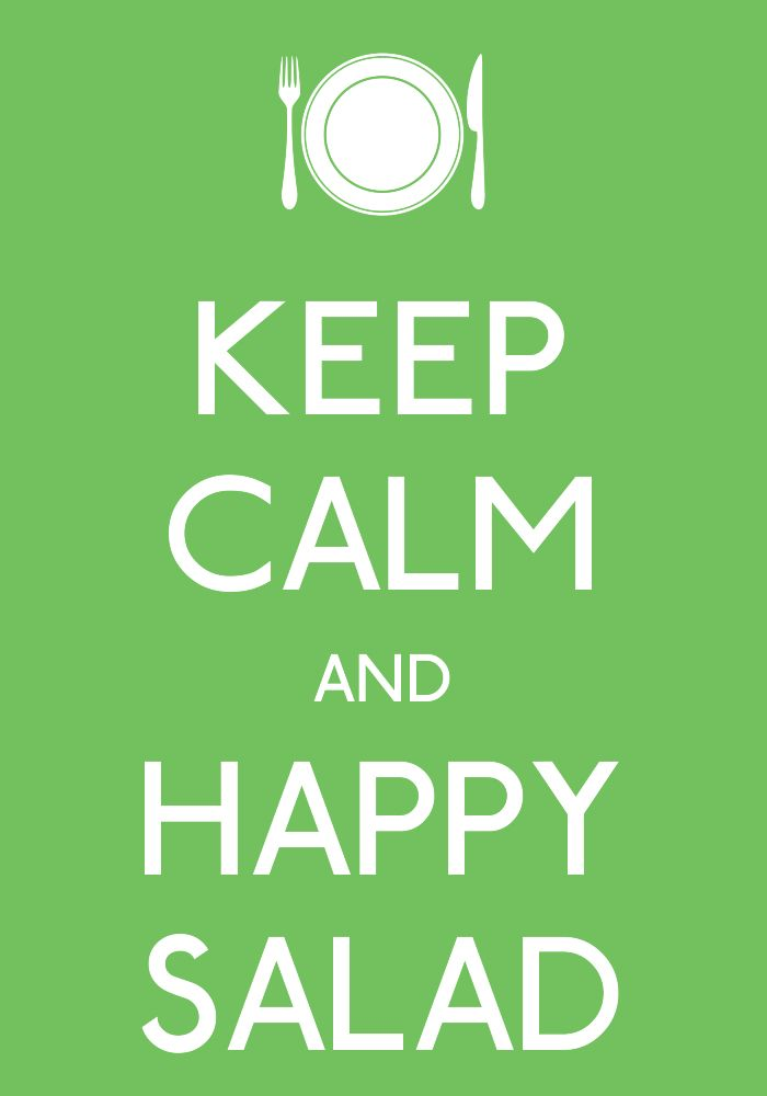 KEEPCALMANDHAPPYSALAD