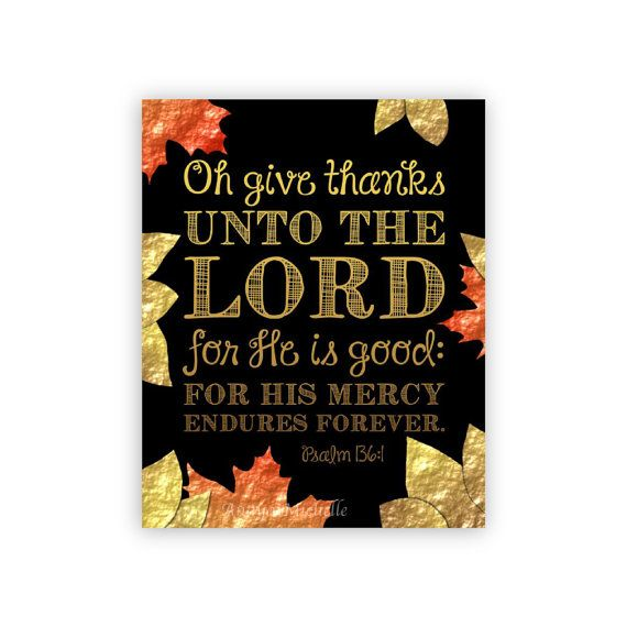 17 best faith images on pinterest scriptures christian quotes bible verse print thanksgiving decor psalm 136 oh give thanks unto the lord gift christian home decor scripture wall art negle Image collections