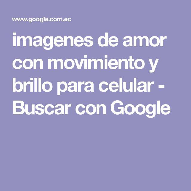 imagenes de amor con movimiento y brillo para celular - Buscar con Google