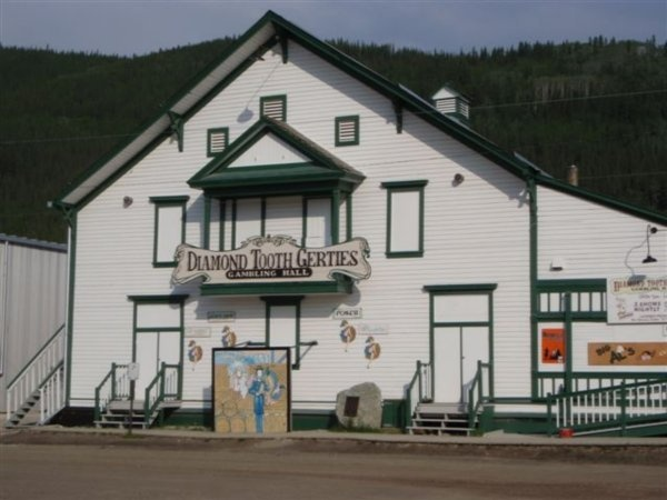 Diamond Tooth Gerties, Dawson City, Yukon Territory - saw a stage show here with old fashioned dance hall girls doing the can can