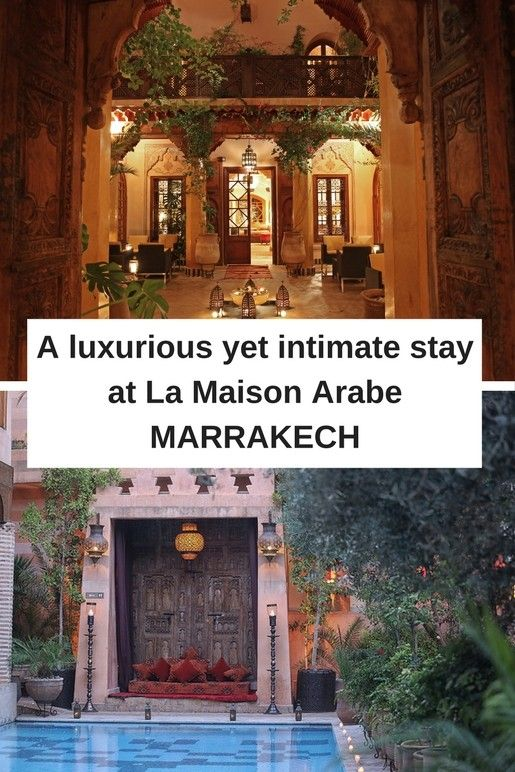 La Maison Arabe in Marrakech - a stay at one of Morocco's most luxurious yet intimate riad hotels.